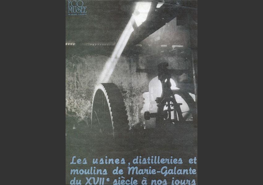 """""""Patrimoine industriel Marie-Galantais""""  Château Murat, Écomusée de Marie-Galante juin 1987."""